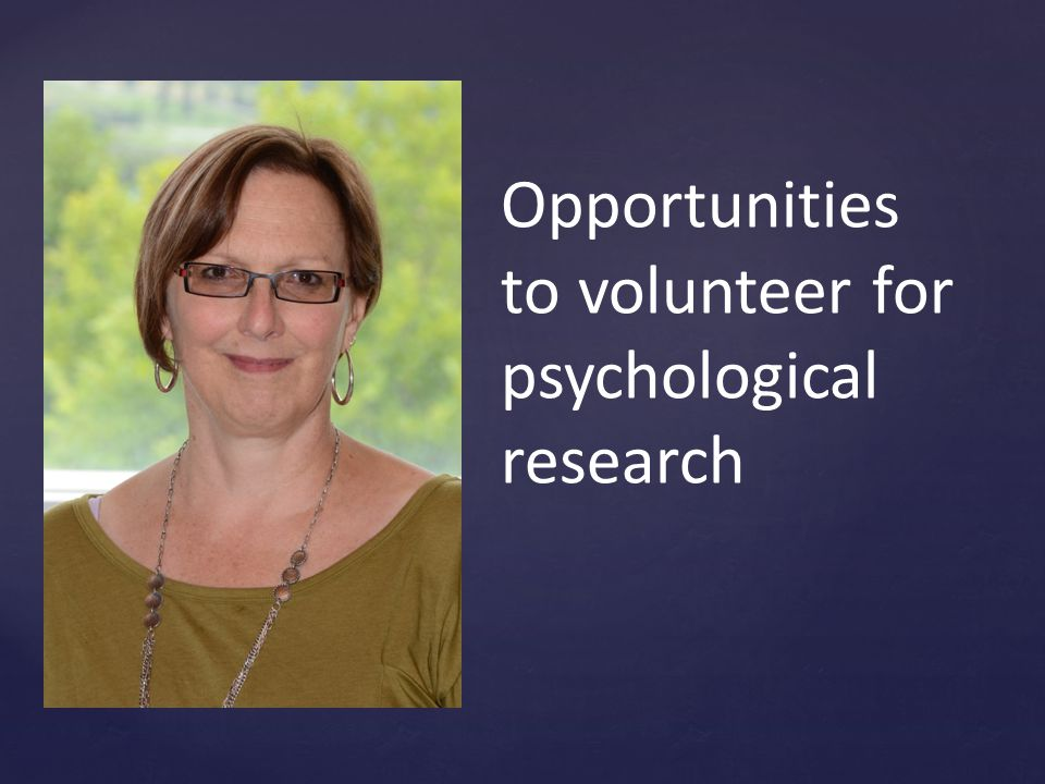 Opportunities to volunteer for psychological research