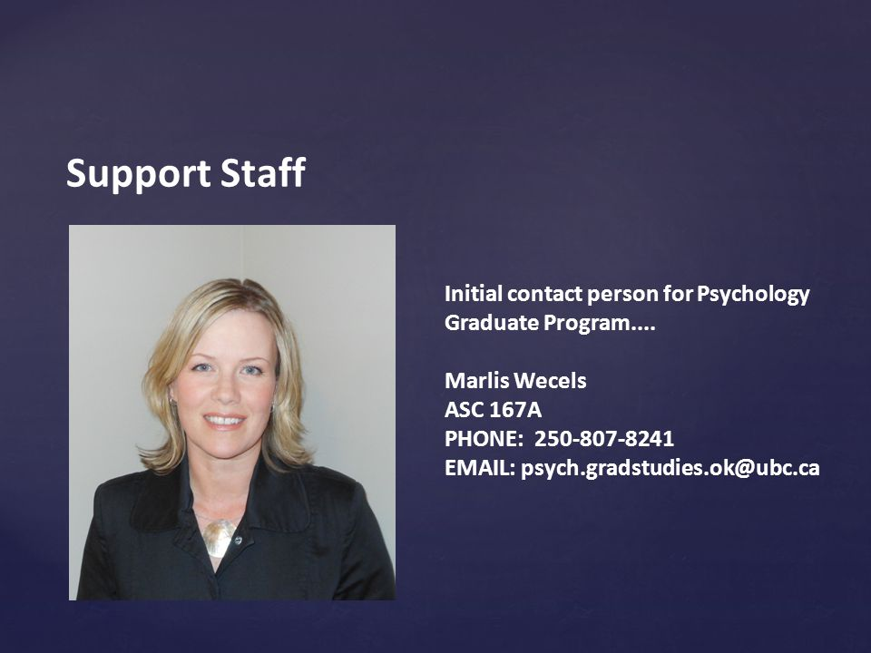 Support Staff Initial contact person for Psychology Graduate Program....