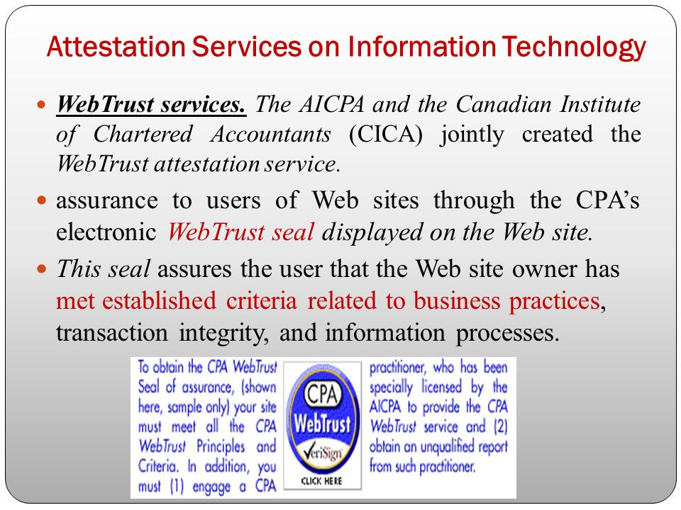 Attestation Services on Information Technology WebTrust services.