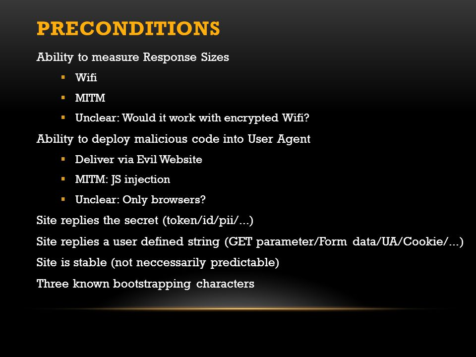 PRECONDITIONS Ability to measure Response Sizes  Wifi  MITM  Unclear: Would it work with encrypted Wifi.