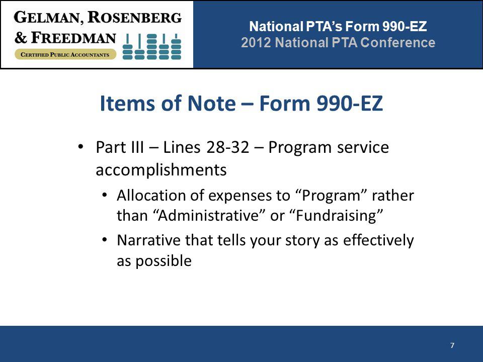 National PTA's Form 990-EZ 2012 National PTA Conference Items of Note – Form 990-EZ Part III – Lines 28-32 – Program service accomplishments Allocatio