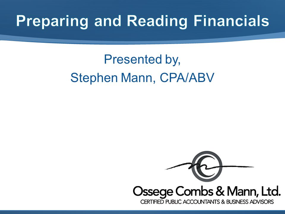 Presented by, Stephen Mann, CPA/ABV