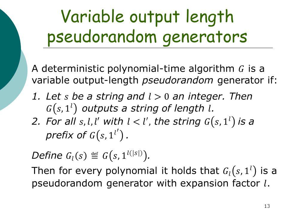 13 Variable output length pseudorandom generators
