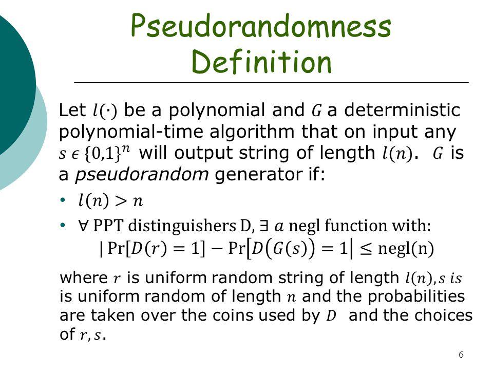 6 Pseudorandomness Definition