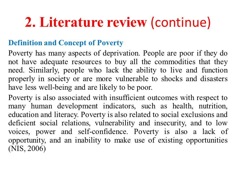Definition and Concept of Poverty Poverty has many aspects of deprivation.