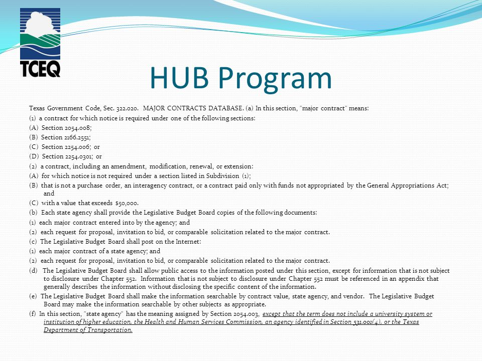 HUB Program Texas Government Code, Sec. 322.020. MAJOR CONTRACTS DATABASE. (a) In this section,