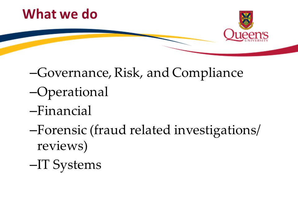 How We Select University Audits Internal Audit Plan: – Risk-based approach – Professional judgment – Best use of our time – Various types of audits – Approved by the University's Audit and Risk Committee of the Board of Trustees