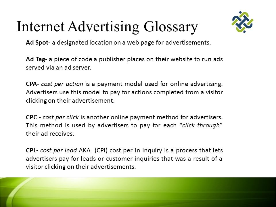 Glossary Cont… CPM- cost per thousand is an online payment model where advertisers pay for 1000 impressions of their advertisements.