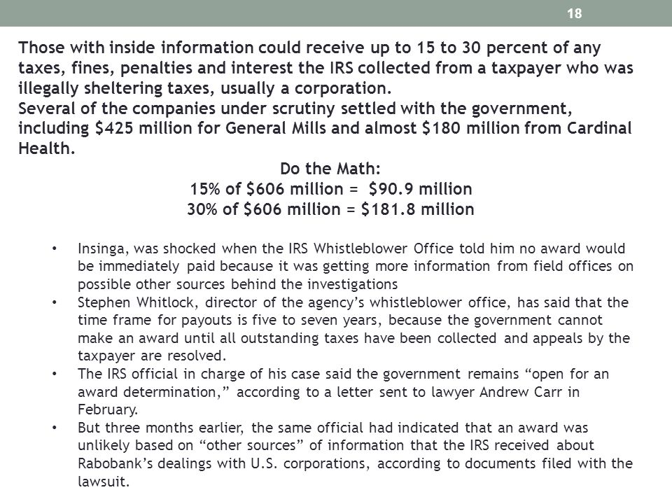 Those with inside information could receive up to 15 to 30 percent of any taxes, fines, penalties and interest the IRS collected from a taxpayer who w