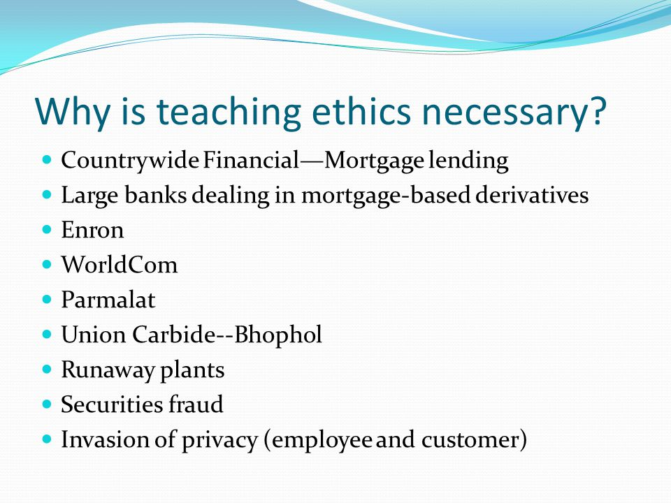 Recommended Approach Teach a stand alone business ethics course.