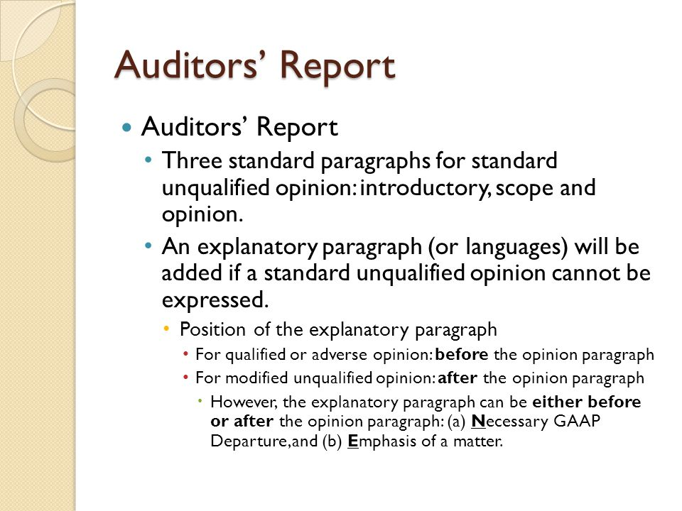 Auditors' Report Three standard paragraphs for standard unqualified opinion: introductory, scope and opinion.