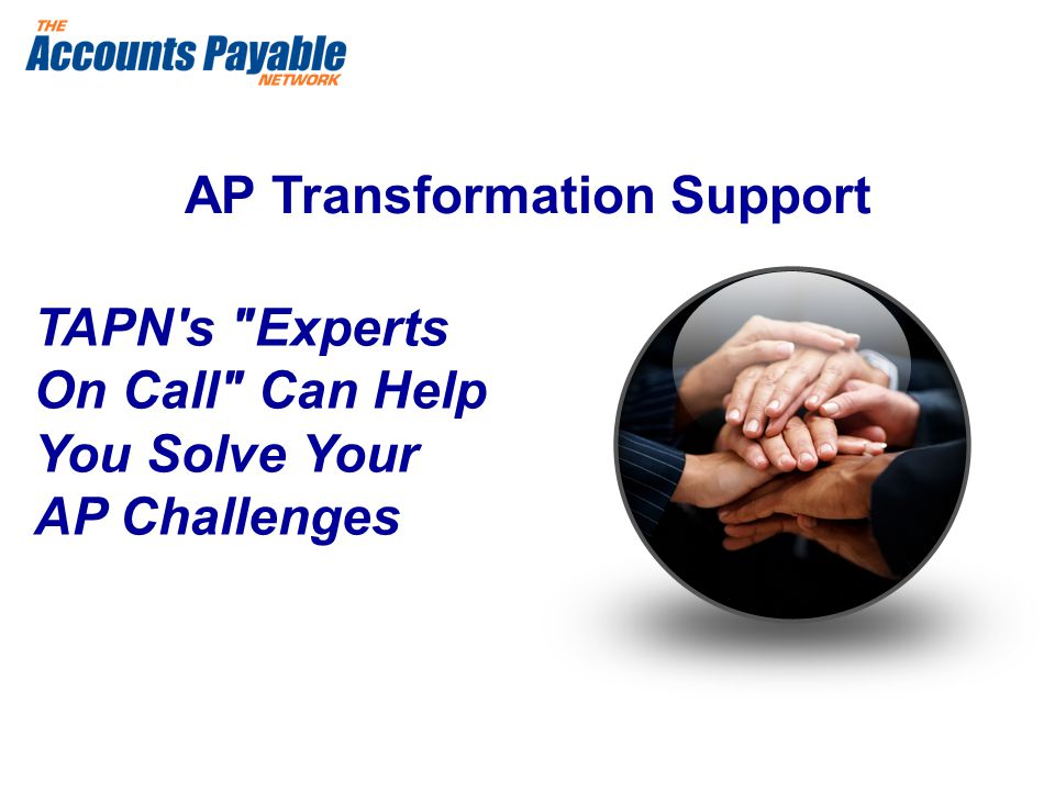 AP Transformation Support TAPN s Experts On Call Can Help You Solve Your AP Challenges