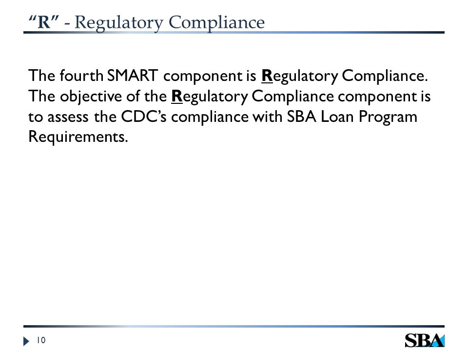R - Regulatory Compliance The fourth SMART component is Regulatory Compliance.