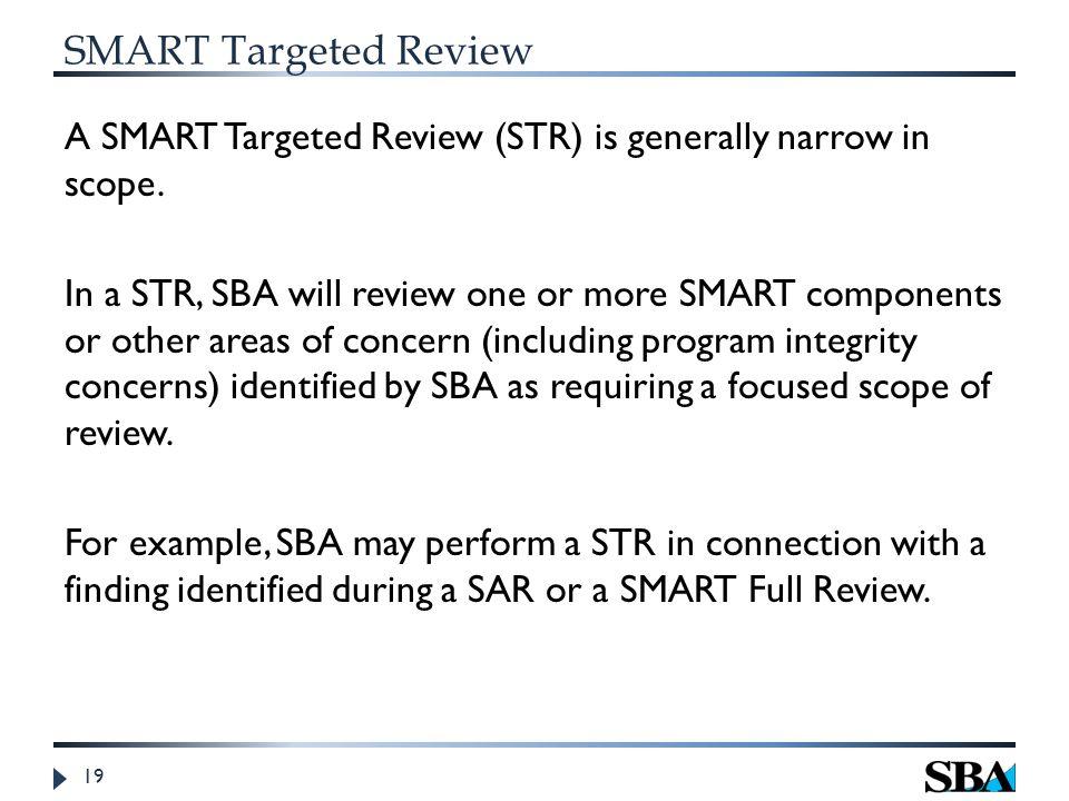 SMART Targeted Review A SMART Targeted Review (STR) is generally narrow in scope.