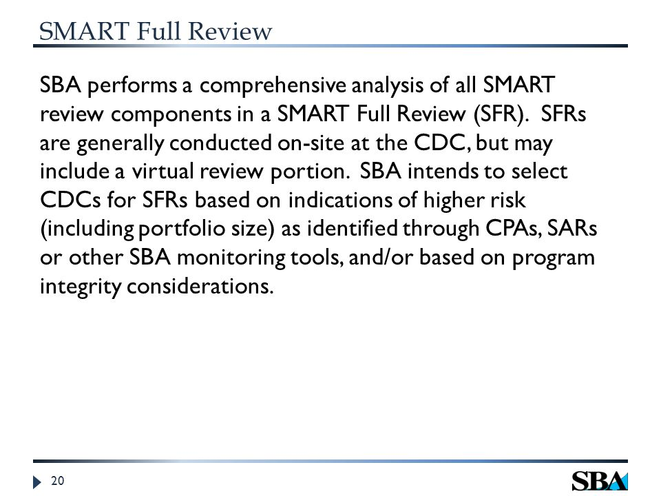 SMART Full Review SBA performs a comprehensive analysis of all SMART review components in a SMART Full Review (SFR).