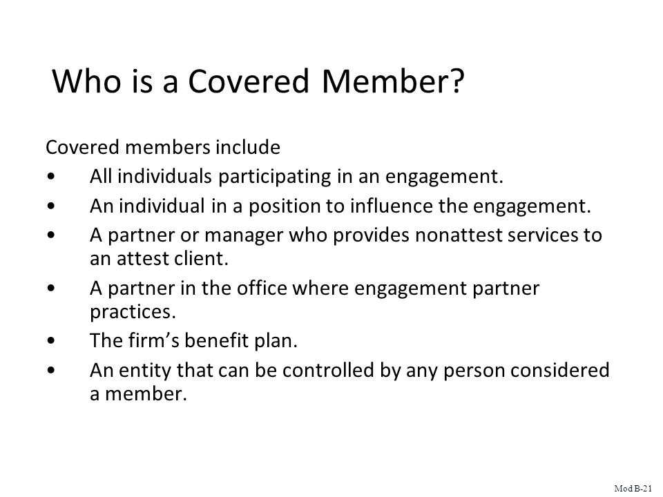 Who is a Covered Member. Covered members include All individuals participating in an engagement.