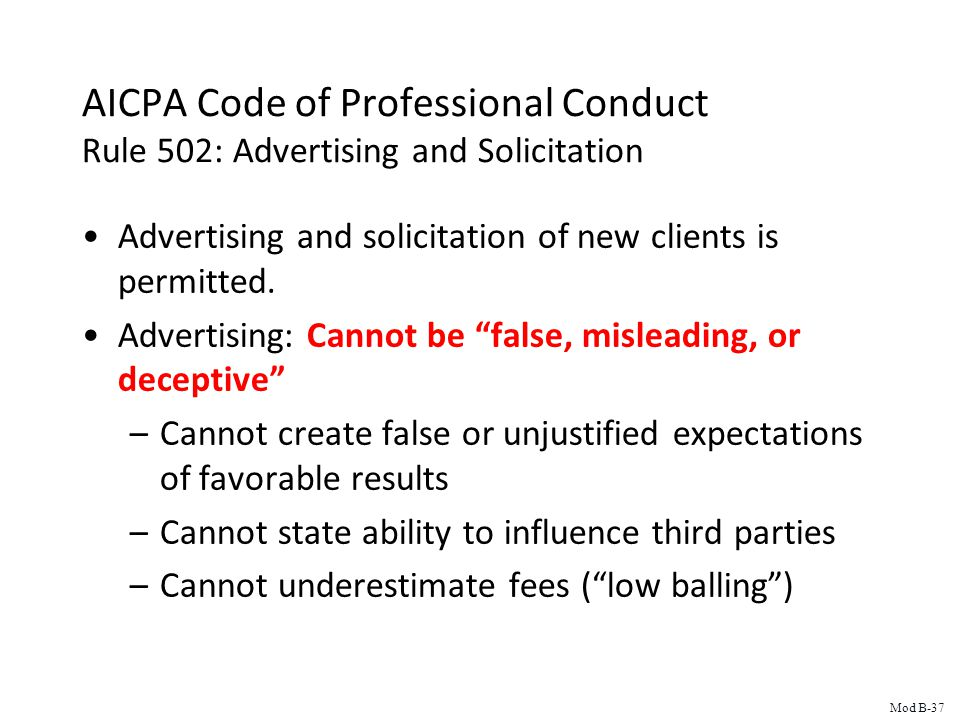 AICPA Code of Professional Conduct Rule 502: Advertising and Solicitation Advertising and solicitation of new clients is permitted.