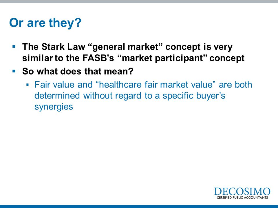 """ The Stark Law """"general market"""" concept is very similar to the FASB's """"market participant"""" concept  So what does that mean?  Fair value and """"health"""