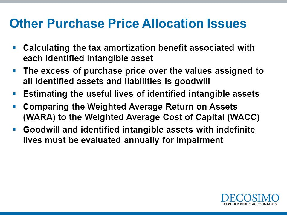 Calculating the tax amortization benefit associated with each identified intangible asset  The excess of purchase price over the values assigned to