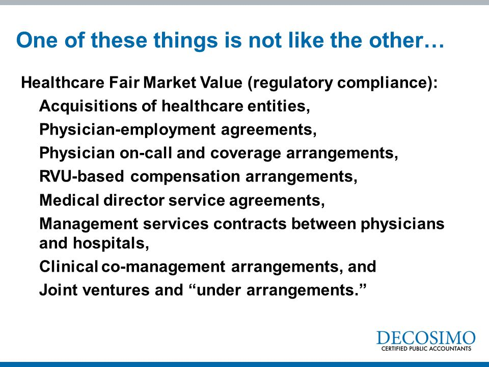 Healthcare Fair Market Value (regulatory compliance): Acquisitions of healthcare entities, Physician-employment agreements, Physician on-call and cove