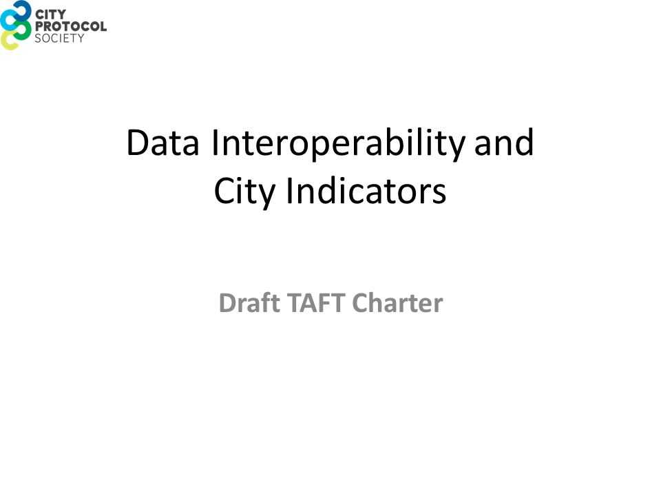 Data Interoperability and City Indicators Draft TAFT Charter