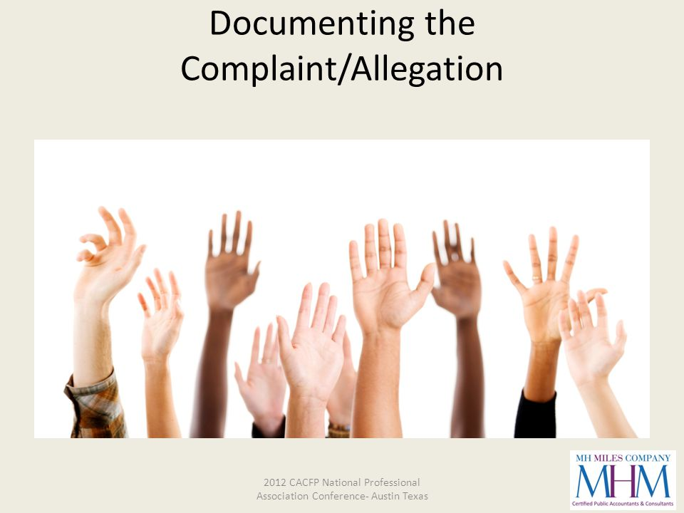 Documenting the Complaint/Allegation 2012 CACFP National Professional Association Conference- Austin Texas