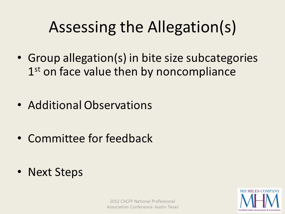 Assessing the Allegation(s) Group allegation(s) in bite size subcategories 1 st on face value then by noncompliance Additional Observations Committee