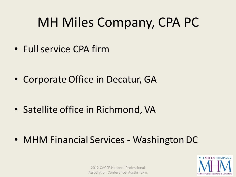 MH Miles Company, CPA PC Full service CPA firm Corporate Office in Decatur, GA Satellite office in Richmond, VA MHM Financial Services - Washington DC