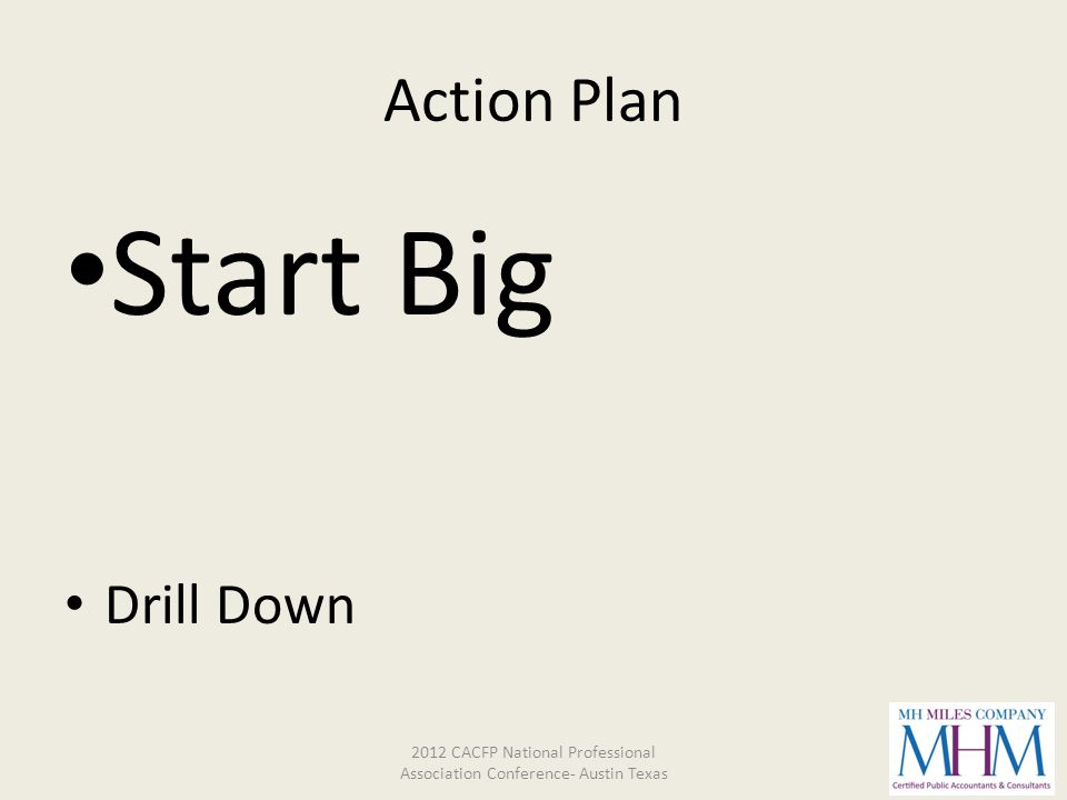 Action Plan Start Big Drill Down 2012 CACFP National Professional Association Conference- Austin Texas
