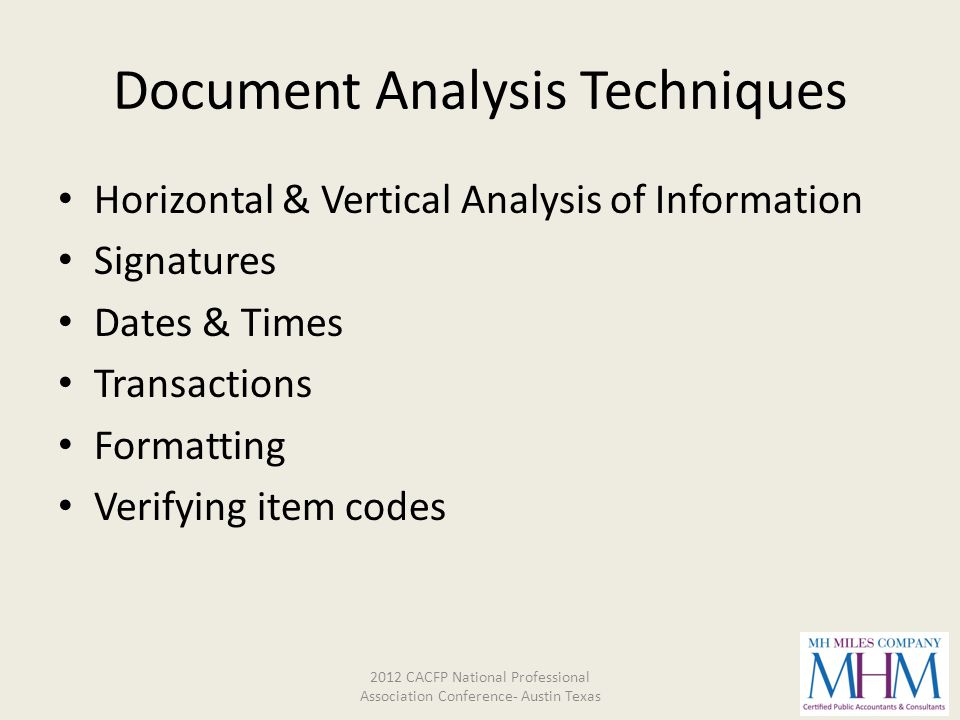 Document Analysis Techniques Horizontal & Vertical Analysis of Information Signatures Dates & Times Transactions Formatting Verifying item codes 2012