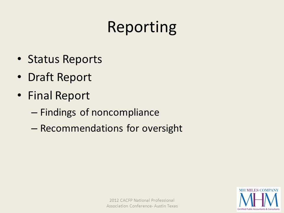 Reporting Status Reports Draft Report Final Report – Findings of noncompliance – Recommendations for oversight 2012 CACFP National Professional Associ