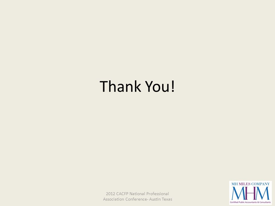 Thank You! 2012 CACFP National Professional Association Conference- Austin Texas