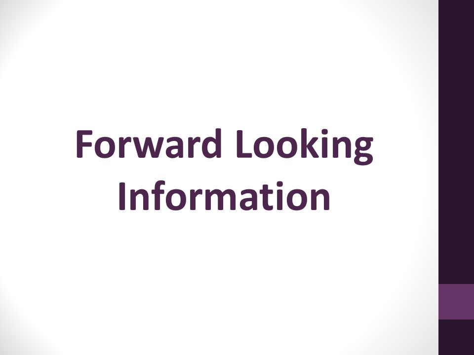 Forward Looking Information