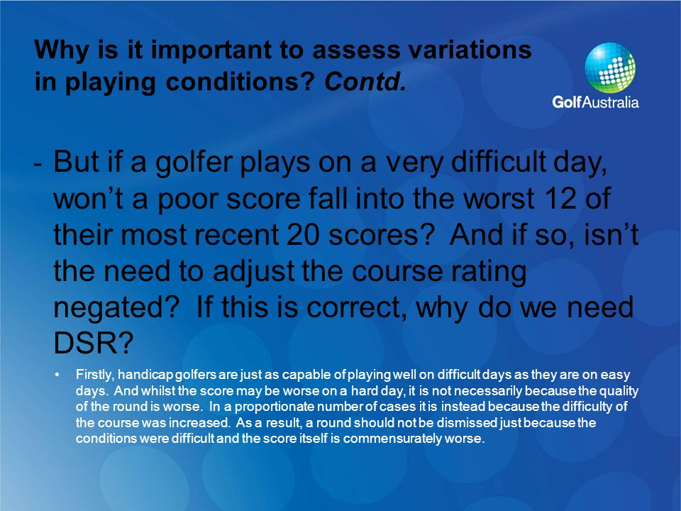 - But if a golfer plays on a very difficult day, won't a poor score fall into the worst 12 of their most recent 20 scores.