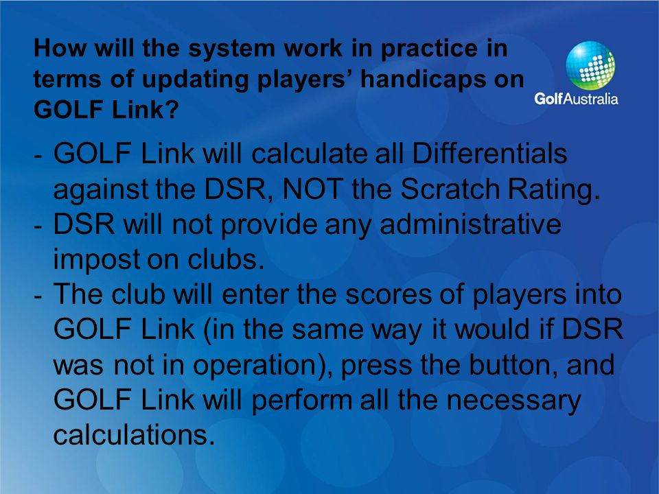 - GOLF Link will calculate all Differentials against the DSR, NOT the Scratch Rating.