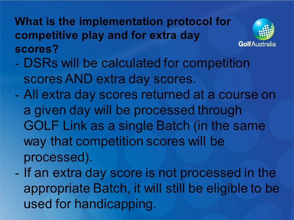 - DSRs will be calculated for competition scores AND extra day scores.