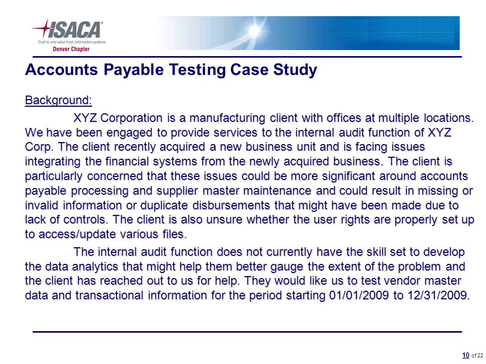 10 10 of 22 Accounts Payable Testing Case Study Background: XYZ Corporation is a manufacturing client with offices at multiple locations.