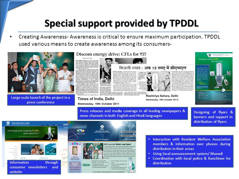 Special support provided by TPDDL Creating Awareness- Awareness is critical to ensure maximum participation. TPDDL used various means to create awaren