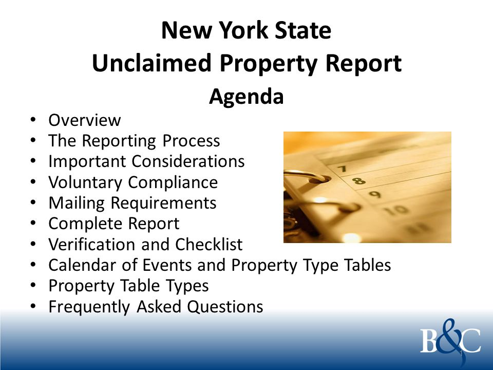 New York State Unclaimed Property Report Agenda Overview The Reporting Process Important Considerations Voluntary Compliance Mailing Requirements Comp