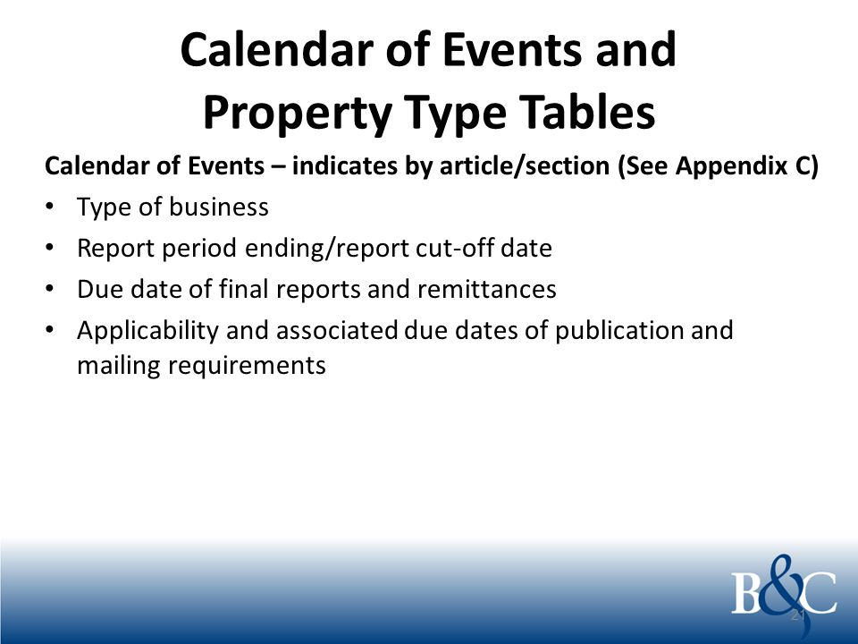 Calendar of Events and Property Type Tables Calendar of Events – indicates by article/section (See Appendix C) Type of business Report period ending/r