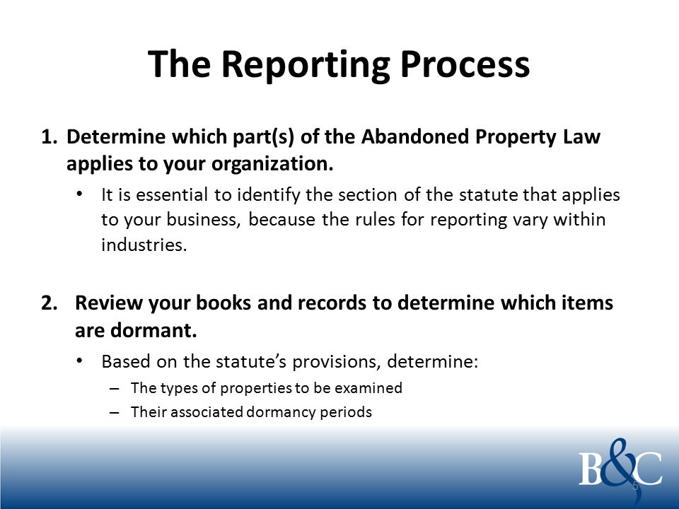 The Reporting Process 3.Calculate the number of items to be reported 4.Select a format based on the number of items 5.Enter data into the chosen format 6.Perform due diligence Perform due diligence prior to remitting any funds to New York.