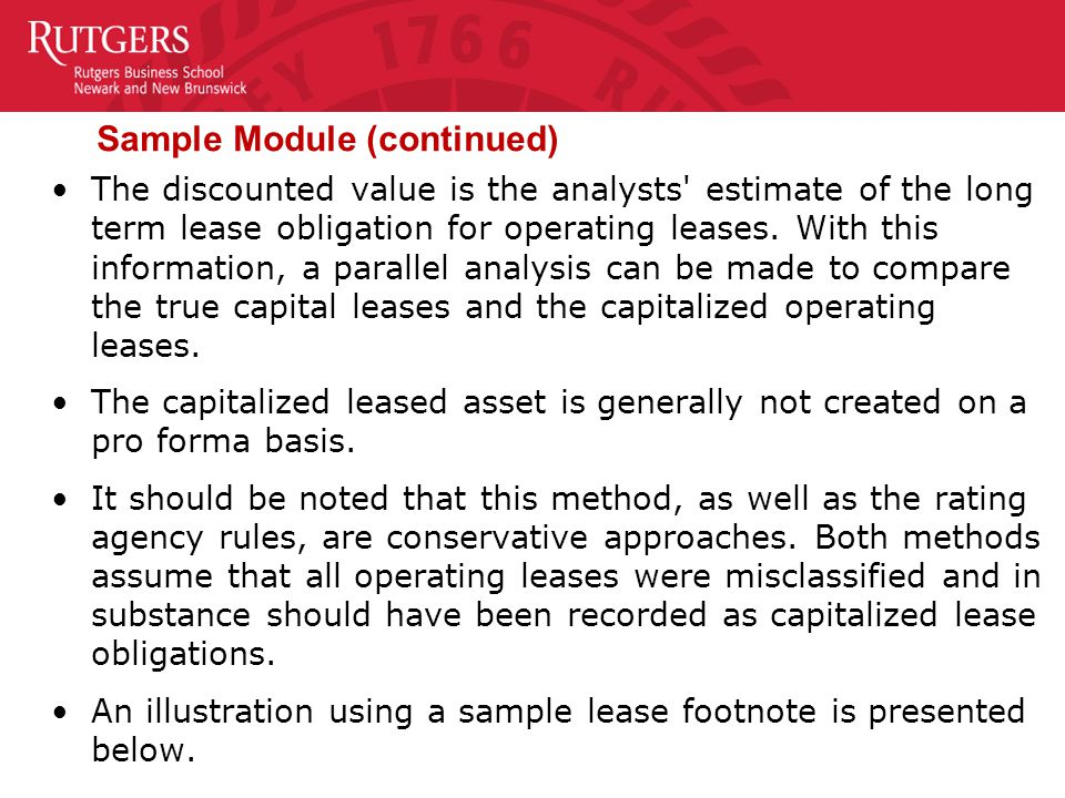 Sample Module (continued) The discounted value is the analysts estimate of the long term lease obligation for operating leases.