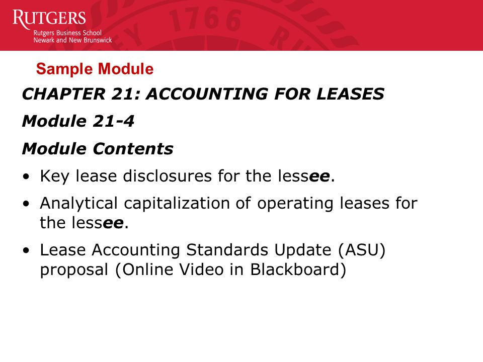 Sample Module (continued) Lessee Disclosures Required disclosures for the lessee are extensive under both US GAAP and IFRS.