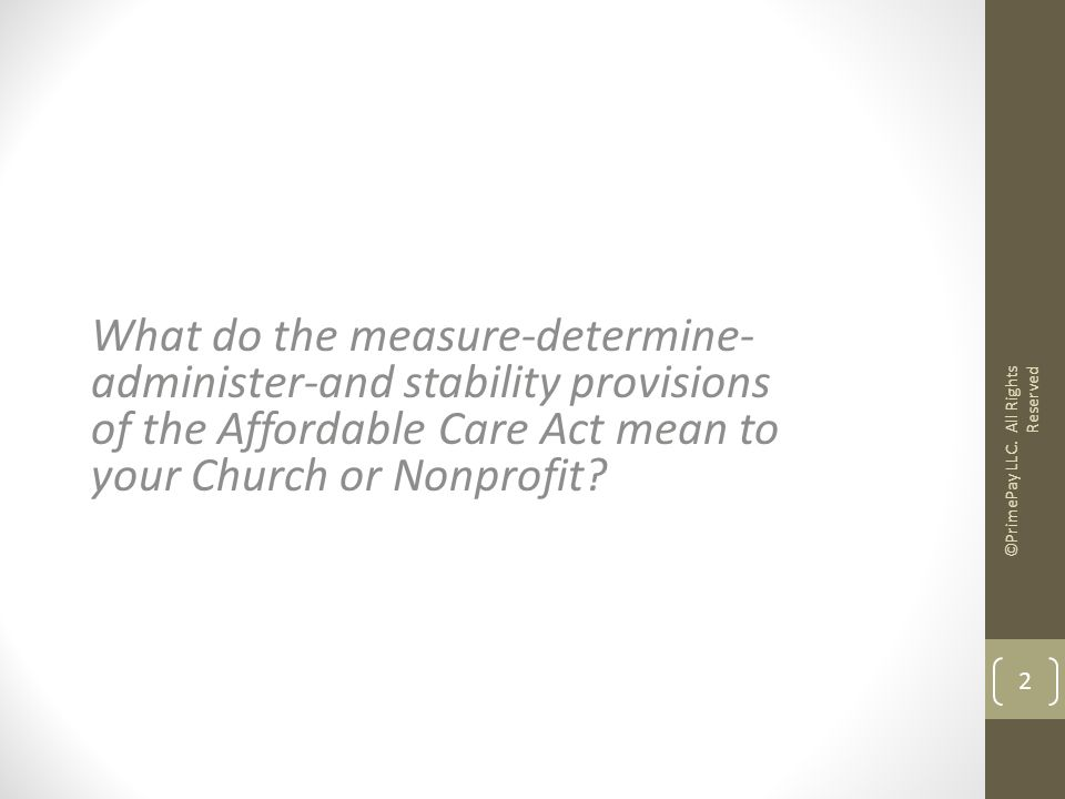 What do the measure-determine- administer-and stability provisions of the Affordable Care Act mean to your Church or Nonprofit.