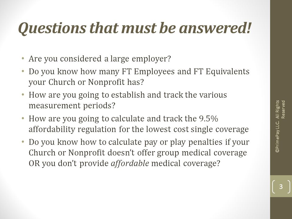 Questions that must be answered. Are you considered a large employer.