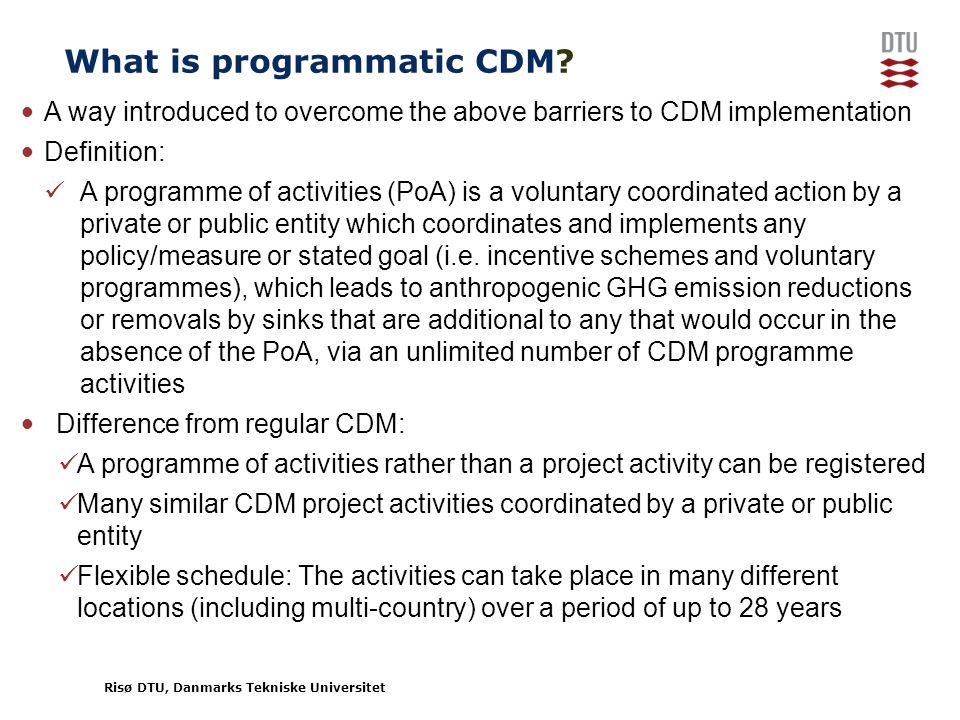 Risø DTU, Danmarks Tekniske Universitet What is programmatic CDM.