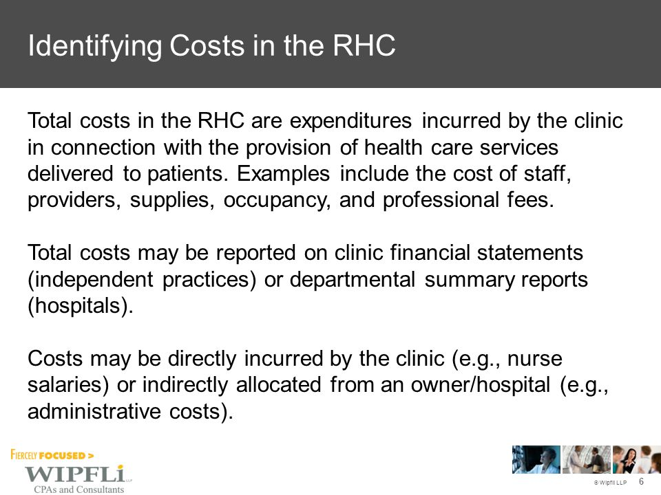 © Wipfli LLP 27 Organization of Comparative RHC Cost Data Hospital- Based RHCs 2010 Audited (519*) 2011 Filed/Audited (930*) 2012 Filed (944*) Independent RHCs 2010 Audited (1,389*) 2011 Filed/Audited (1,360*) 2012 Filed (1,083*) * Reporting entities may represent multiple RHCs due to consolidated cost reporting.