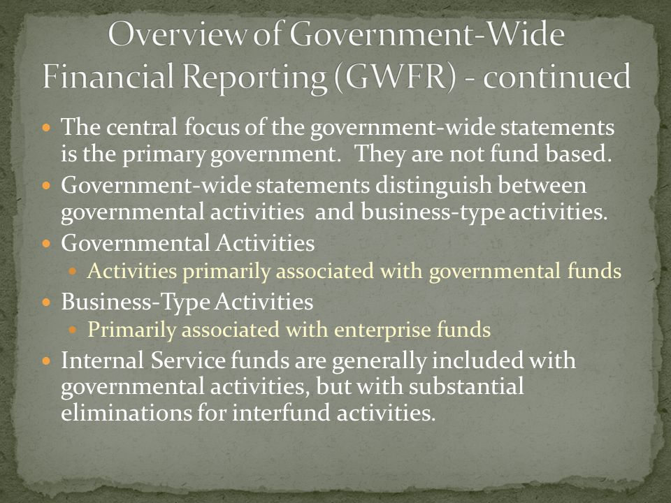 The central focus of the government-wide statements is the primary government.