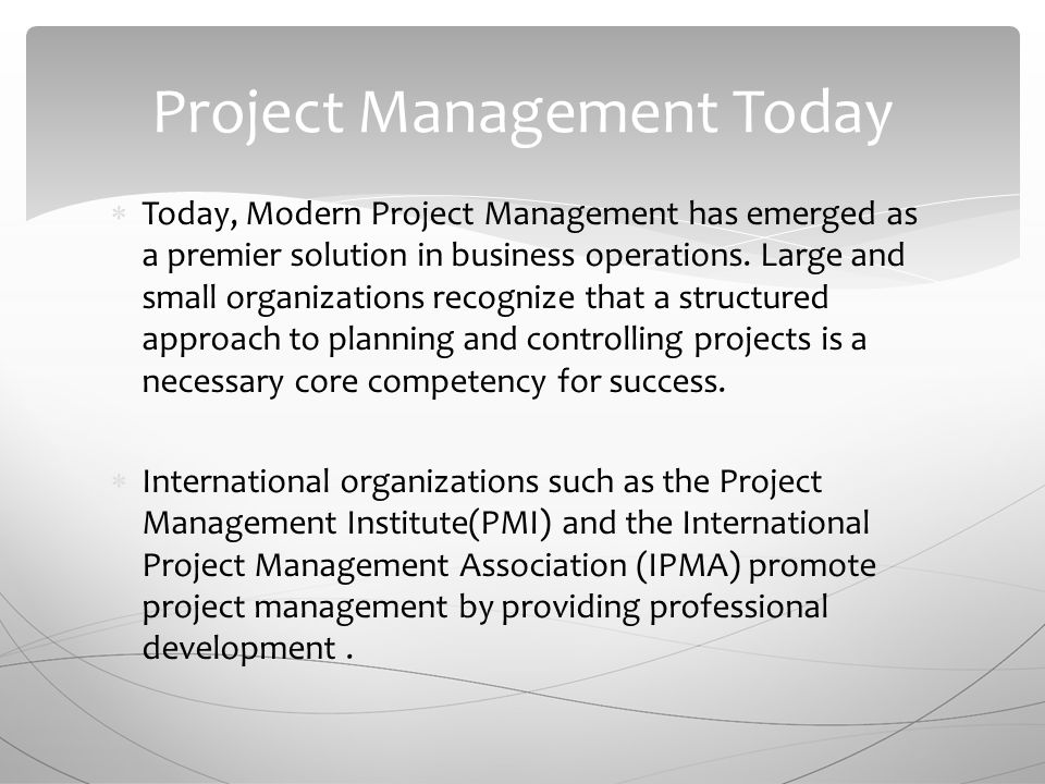  Today, Modern Project Management has emerged as a premier solution in business operations.