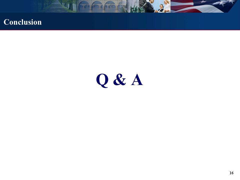 Q & A Conclusion 16
